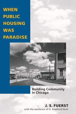 When Public Housing Was Paradise: Building Community in Chicago
