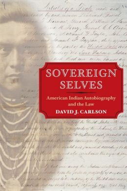 Sovereign Selves: American Indian Autobiography and the Law