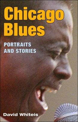 Chicago Blues: Portraits and Stories