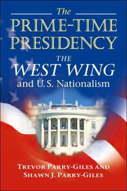 The Prime-time Presidency: The West Wing and U. S. Nationalism