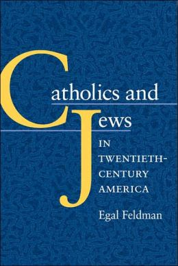 Catholics and Jews in Twentieth-Century America