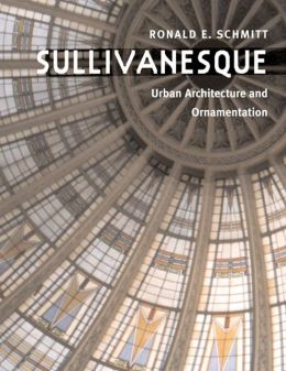 Sullivanesque: Urban Architecture and Ornamentation