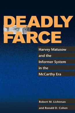 Deadly Farce: Harvey Matusow and the Informer System in the McCarthy Era
