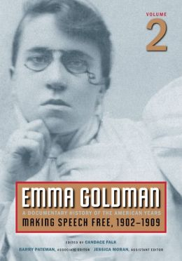 Emma Goldman, Vol. 2: A Documentary History of the American Years, Volume 2: Making Speech Free, 1902-1909