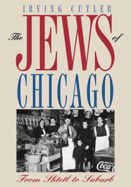 Jews of Chicago: From Shtetl to Suburb