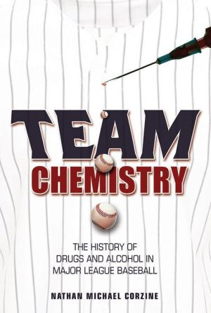 Team Chemistry: The History of Drugs and Alcohol in Major League Baseball