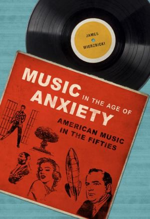 Music in the Age of Anxiety: American Music in the Fifties