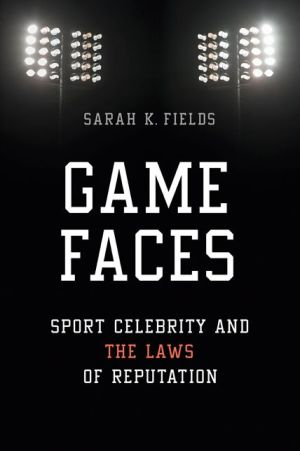 Game Faces: Sport Celebrity and the Laws of Reputation