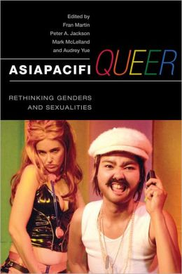 AsiaPacifiQueer: Rethinking Genders and Sexualities