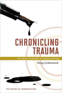 Chronicling Trauma: Journalists and Writers on Violence and Loss