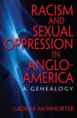 Racism and Sexual Oppression in Anglo-America: A Genealogy