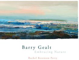 Barry Gealt, Embracing Nature: Landscape Paintings, 1988-2012