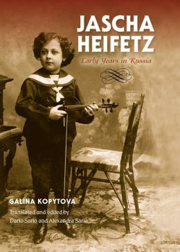 Jascha Heifetz: Early Years in Russia