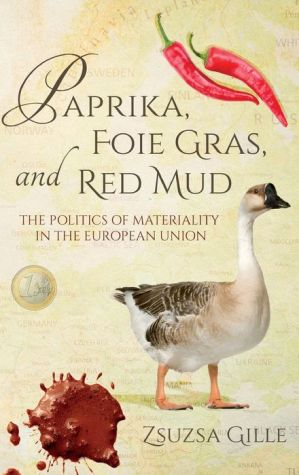 Paprika, Foie Gras, and Red Mud: The Politics of Materiality in the European Union