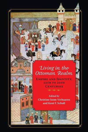 Living in the Ottoman Realm: Empire and Identity, 13th to 20th Centuries