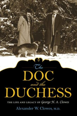 The Doc and the Duchess: The Life and Legacy of George H. A. Clowes