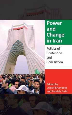 Power and Change in Iran: Politics of Contention and Conciliation