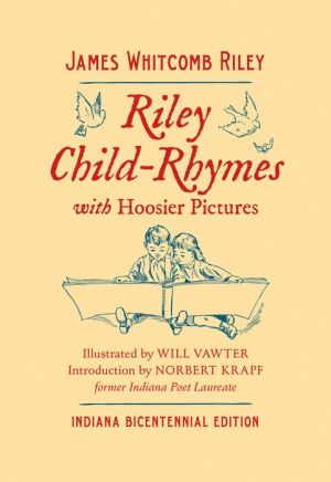 Riley Child-Rhymes with Hoosier Pictures: Indiana Bicentennial Edition