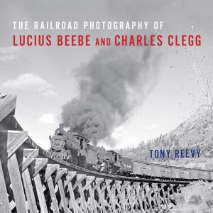 Book The Railroad Photography of Lucius Beebe and Charles Clegg