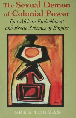 The Sexual Demon of Colonial Power: Pan-African Embodiment and Erotic Schemes of Empire
