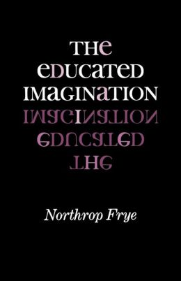 The Educated Imagination
