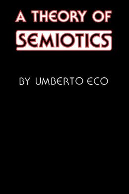 A Theory of Semiotics