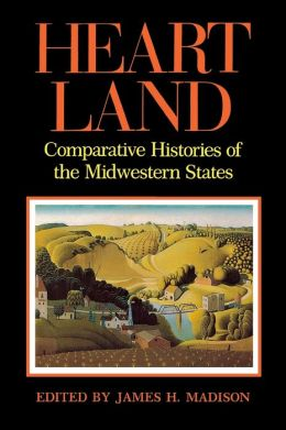 Heartland: Comparative Histories of the Midwestern States