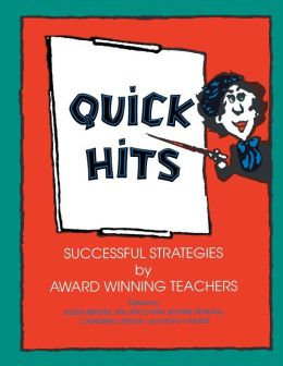 Quick Hits: Successful Strategies by Award Winning Teachers