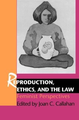 Reproduction, Ethics, And The Law