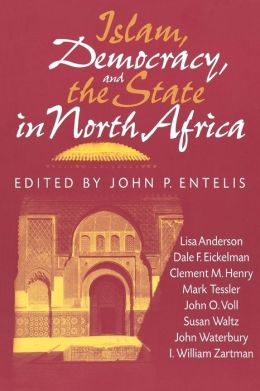 Islam, Democracy, and the State in North Africa