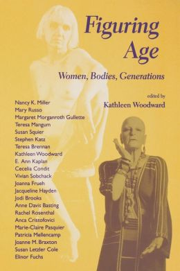 Figuring Age: Women, Bodies, Generations