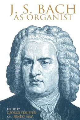 J.S. Bach As Organist