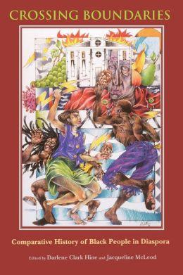 Crossing Boundaries: Comparative History of Black People in Diaspora