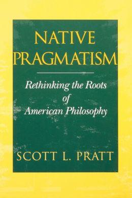 Native Pragmatism
