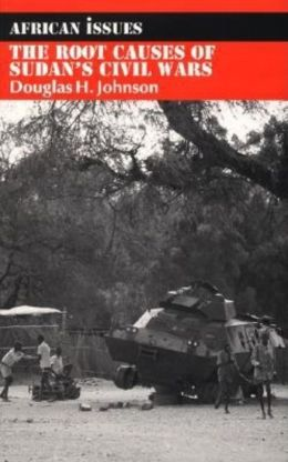 The Root Causes of Sudan's Civil Wars (African Issues Series)