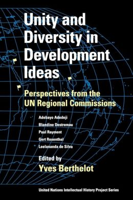 Unity and Diversity in Development Ideas: Perspectives from the UN Regional Commissions