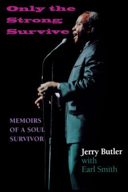 Only the Strong Survive: Memoirs of a Soul Survivor
