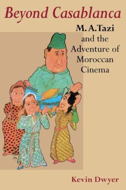 Beyond Casablanca: M. A. Tazi and the Adventure of Moroccan Cinema