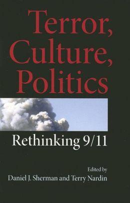 Terror, Culture, Politics : 9/11 Reconsidered