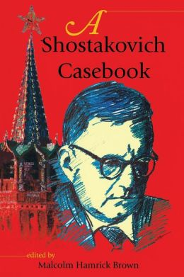 A Shostakovich Casebook (Russian Music Studies Series)