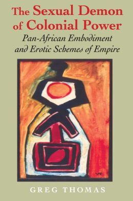 Sexual Demon of Colonial Power: Pan-African Embodiment and Erotic Schemes of Empire