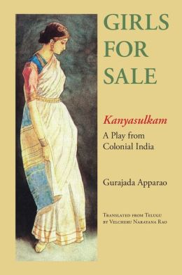 Girls for Sale: Kanyasulkam, a Play from Colonial India