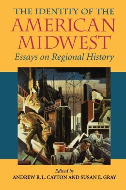 Identity of the American Midwest: Essays on Regional History
