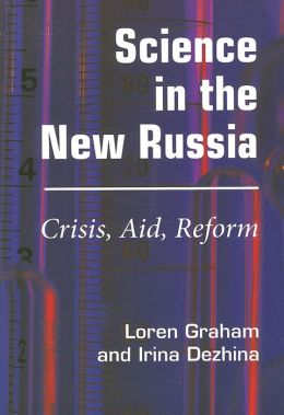 Science in the New Russia: Crisis, Aid, Reform