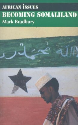 Becoming Somaliland: Reconstructing a Failed State