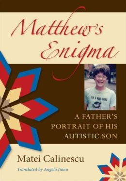 Matthew's Enigma: A Father's Portrait of His Autistic Son