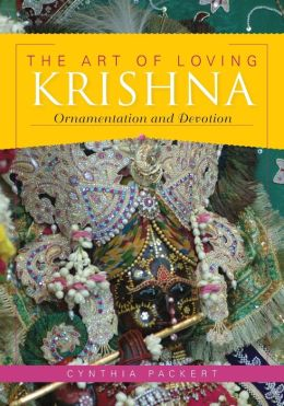 The Art of Loving Krishna: Ornamentation and Devotion