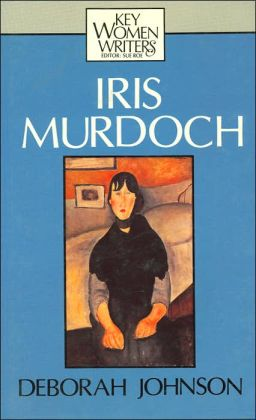 Iris Murdoch (Key Women Writers Series)