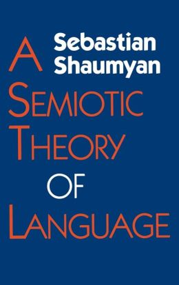 A Semiotic Theory Of Language
