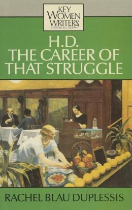 H. D.: The Career of That Struggle